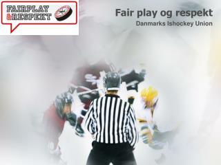 Fair play og respekt