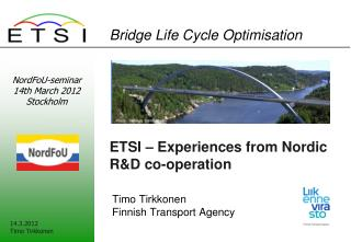 ETSI � Experiences from Nordic R&D co-operation