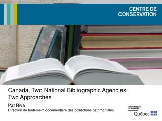 Canada, Two National Bibliographic Agencies,  Two Approaches