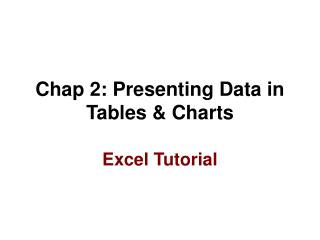 Chap 2: Presenting Data in Tables & Charts