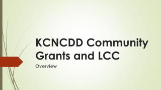 KCNCDD Community Grants and LCC