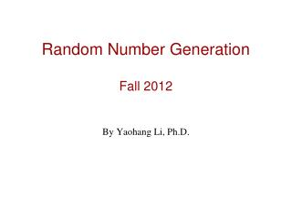 Random Number Generation Fall 2012