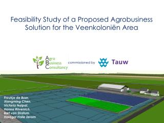 Feasibility Study of a Proposed Agrobusiness Solution for the Veenkoloniën Area