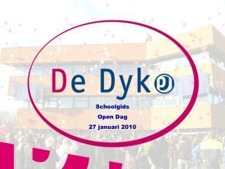 Schoolgids  Open Dag  27 januari 2010