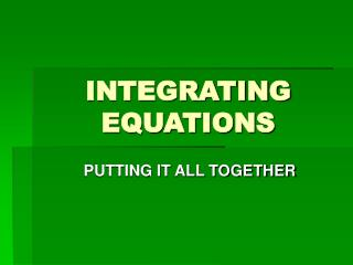 INTEGRATING EQUATIONS