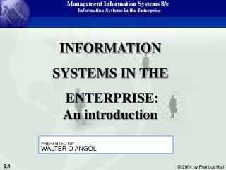 INFORMATION  SYSTEMS IN THE  ENTERPRISE:                      An introduction