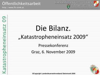 """Die Bilanz. """"Katastropheneinsatz 2009"""""""