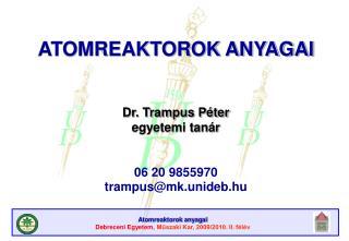 Dr. Trampus Péter egyetemi tanár 06 20 9855970 trampus@mk.unideb.hu
