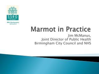 Marmot in Practice