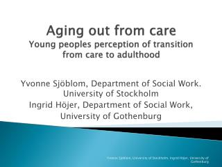 Aging out from care Young peoples perception of transition from care to adulthood