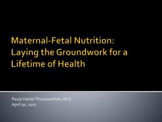 Maternal-Fetal Nutrition: Laying the Groundwork for a Lifetime of Health