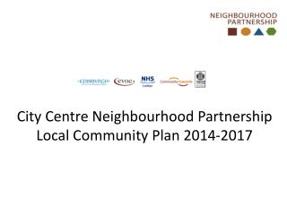 City Centre Neighbourhood Partnership Local  Community Plan  2014-2017
