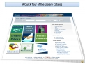 Quick Tour ACC Library Catalog