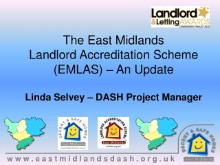 The East Midlands  Landlord Accreditation Scheme (EMLAS) � An Update