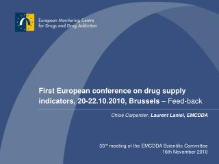 First European conference on drug supply indicators, 20-22 .10.2010, Brussels  – Feed-back