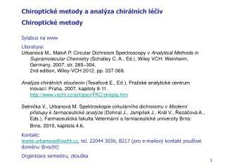 Chiroptické metody a analýza chirálních léčiv  Chiroptické metody Sylabus na  www Literatura: