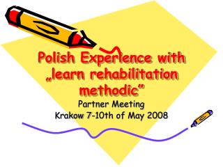 "Polish Experience with  ""learn rehabilitation methodic"""
