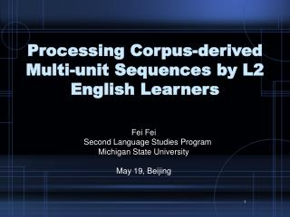 Processing Corpus-derived Multi-unit Sequences by L2 English Learners