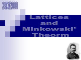 Lattices  and  Minkowski'  Theorm