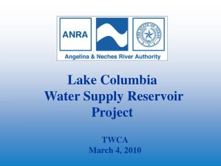 Lake Columbia  Water Supply Reservoir Project