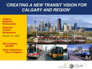 'CREATING A NEW TRANSIT VISION FOR CALGARY AND REGION'