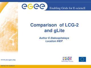 Comparison  of LCG-2  and gLite