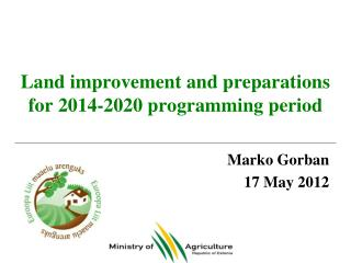 Land improvement and preparations for 2014-2020 programming period