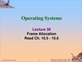 Operating Systems Lecture 38 Frame Allocation Read Ch. 10.5 - 10.6