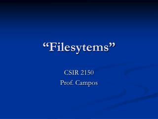 """""""Filesytems"""""""