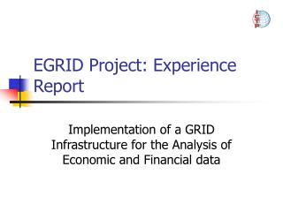 EGRID Project:  Experience  Report