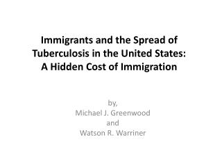 Immigrants and the Spread of Tuberculosis in the United States: A Hidden Cost of Immigration