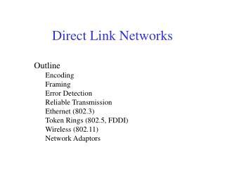 Outline Encoding Framing Error Detection Reliable Transmission Ethernet (802.3)