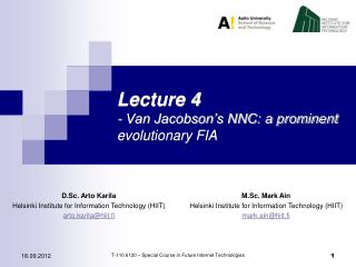 Lecture 4 - Van Jacobson�s NNC: a prominent evolutionary FIA
