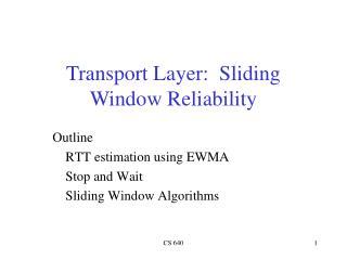 Outline RTT estimation using EWMA Stop and Wait Sliding Window Algorithms