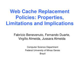 Web Cache Replacement Policies: Properties, Limitations and Implications