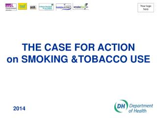 THE CASE FOR ACTION on SMOKING &TOBACCO USE