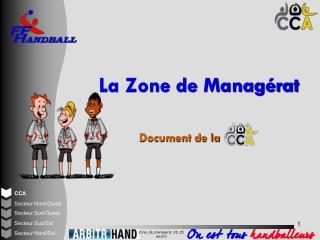 La Zone de Managérat