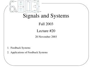 Signals and Systems Fall 2003 Lecture #20 20 November 2003