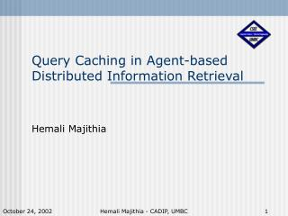 Query Caching in Agent-based Distributed Information Retrieval