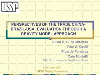 PERSPECTIVES OF THE TRADE CHINA-BRAZIL-USA: EVALUATION THROUGH A GRAVITY MODEL APPROACH