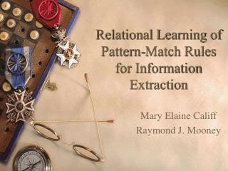 Relational Learning of Pattern-Match Rules for Information Extraction