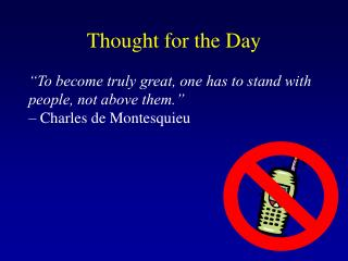 """To become truly great, one has to stand with people, not above them."" – Charles de Montesquieu"