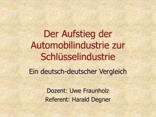 Der Aufstieg der Automobilindustrie zur Schl sselindustrie
