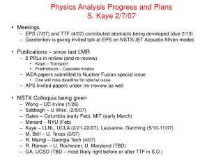 Physics Analysis Progress and Plans S. Kaye 2/7/07
