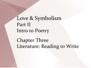 Love & Symbolism Part II Intro to Poetry