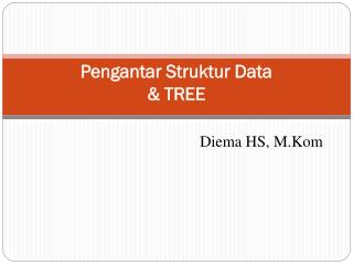 Pengantar Struktur Data & TREE
