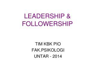 LEADERSHIP & FOLLOWERSHIP