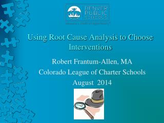 Using Root Cause Analysis to Choose Interventions