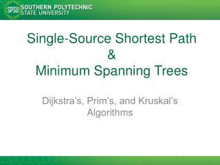 Single-Source Shortest Path & Minimum Spanning Trees