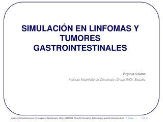 SIMULACIÓN EN LINFOMAS Y TUMORES GASTROINTESTINALES